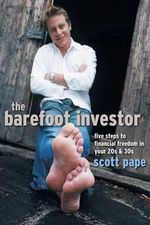 The Barefoot Investor - UK Edition  : Five Steps to Financial Freedom in Your 20s and 30s - Scott Pape