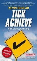 Tick Achieve : How to Get Stuff Done - Kevin Duncan