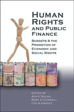 Human Rights and Public Finance : Budgets and the Promotion of Economic and Social Rights