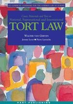 Tort Law : Ius Commune Casebooks for the Common Law of Europe - Walter Van Gerven