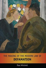 The Making of the Modern Law of Defamation - Paul Mitchell