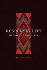 Responsibility in Law and Morality - Peter Cane
