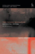 The Chinese Regulatory Licensing System : Law and Economics - Qing Zhang
