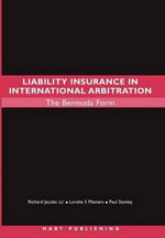 Liability Insurance in International Arbitration : The Bermuda Form - Richard Jacobs