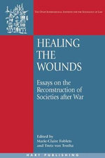 Healing the Wounds : Essays on the Reconstruction of Societies After War