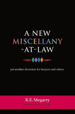 A New Miscellany at Law :  Yet Another Diversion for Lawyers and Others