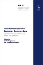 The Harmonisation of European Contract Law : Implications for European Private Laws, Business and Legal Practice :  Implications for European Private Laws, Business and Legal Practice