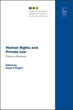 Human Rights and Private Law : Privacy as Autonomy :  Privacy as Autonomy