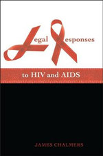 Legal Responses to HIV and AIDS - James P. Chalmers