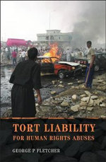 Tort Liability for Human Rights Abuses - George P. Fletcher