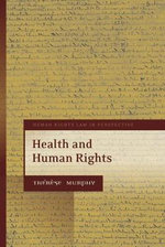 Health and Human Rights : Bridging the Peace and Justice Divide - Therese Murphy