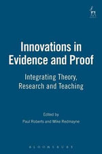 Innovations in Evidence and Proof : Integrating Theory, Research and Teaching :  Integrating Theory, Research and Teaching