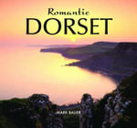 Romantic Dorset - Mark Bauer