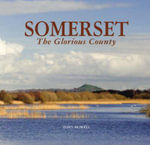 Somerset the Glorious County - Tony Howell