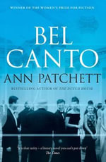 Bel Canto : A Novel - Ann Patchett