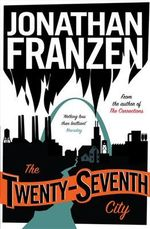 The Twenty-seventh City : A Novel - Jonathan Franzen