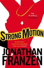 Strong Motion : A Novel :  A Novel - Jonathan Franzen