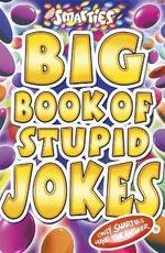 Smarties Big Book of Stupid Jokes - Michael Powell