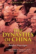 A Brief History of the Dynasties of China - Bamber Gascoigne