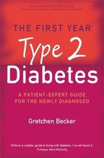 Type 2 Diabetes : An Essential Guide for the Newly Diagnosed - Gretchen Becker
