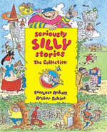Seriously Silly Stories : The Collection - Laurence Anholt