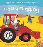 Dig, Dig, Digging : Awesome Engines - Margaret Mayo