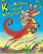 K is for Kissing a Cool Kangaroo : Orchard Red Apple Ser. - Giles Andreae