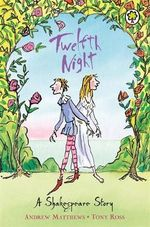 Twelfth Night : A Shakespeare Story - Andrew Matthews