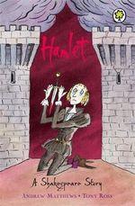 Hamlet : A Shakespeare Story - Andrew Matthews