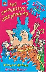 The Emperor's New Underwear - Laurence Anholt