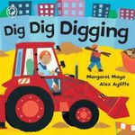 Dig Dig Digging : Awesome Engines - Margaret Mayo