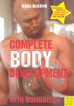 Complete Body Development with Dumbbells : MEYER AND MEYER - Mark McKown