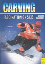 Carving : Fascination on Skis - Johannes Roschinsky