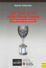 The Theft of the Jules Rimet Trophy : MEYER AND MEYER - Martin Atherton