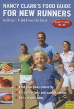 Nancy Clark's Food Guide for New Runners : Getting it Right from the Start - Nancy Clark