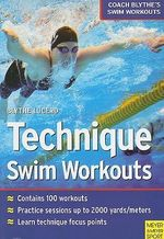Technique Swim Workouts : Coach Blythe's Swim Workouts - Blythe Lucero