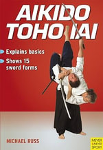 Aikido Toho Lai : MEYER AND MEYER - Michael Russ