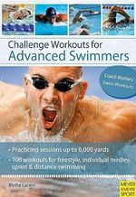 Challenge Workouts for Advanced Swimmers : MEYER AND MEYER - Blythe Lucero