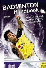 Badminton Handbook : Training - Tactics - Competition - Bernd-Volker Brahms