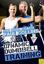 The Body Coach Paul Collins : Dynamic Dumbbell Training - Paul Collins
