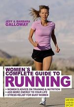 Woman's Complete Guide to Running : MEYER AND MEYER - Jeff Galloway