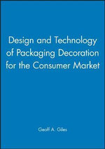 Design and Technology of Packaging Decoration for the Consumer Market : Sheffield Packaging Technology
