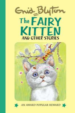 The Fairy Kitten and Other Stories - Enid Blyton