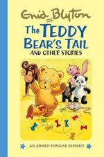 The Teddy Bear's Tail : Enid Blyton's Popular Rewards Series 2 - Enid Blyton