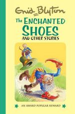 The Enchanted shoes and Other Stories - Enid Blyton