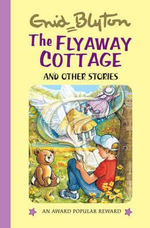The Flyaway Cottage - Enid Blyton