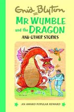 Mr Wumble and the Dragon - Enid Blyton