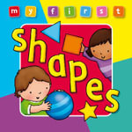 My First Shapes Board Book Deluxe : A Padded, Sturdy, Colorful Book for Ages 0-3, Full of Friendly Characters - Anna Award