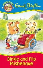 Binkle and Flip Misbehave - Enid Blyton