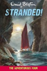 Stranded! : The Adventurous Four - Enid Blyton